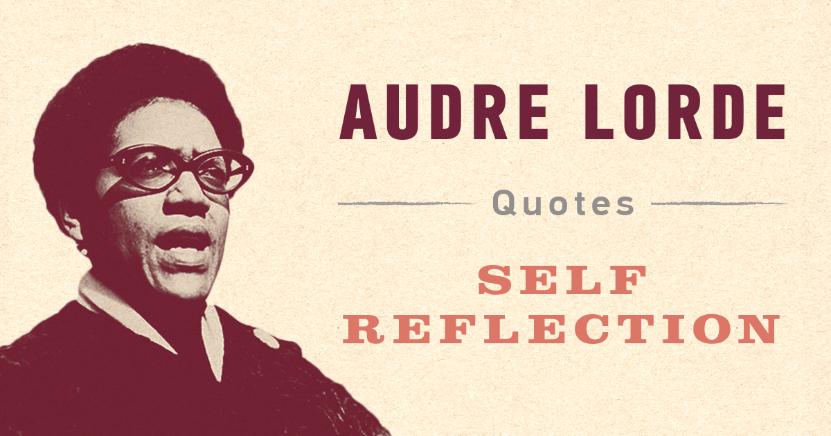 Audre Lorde Quotes: Part 2 Self-Reflection